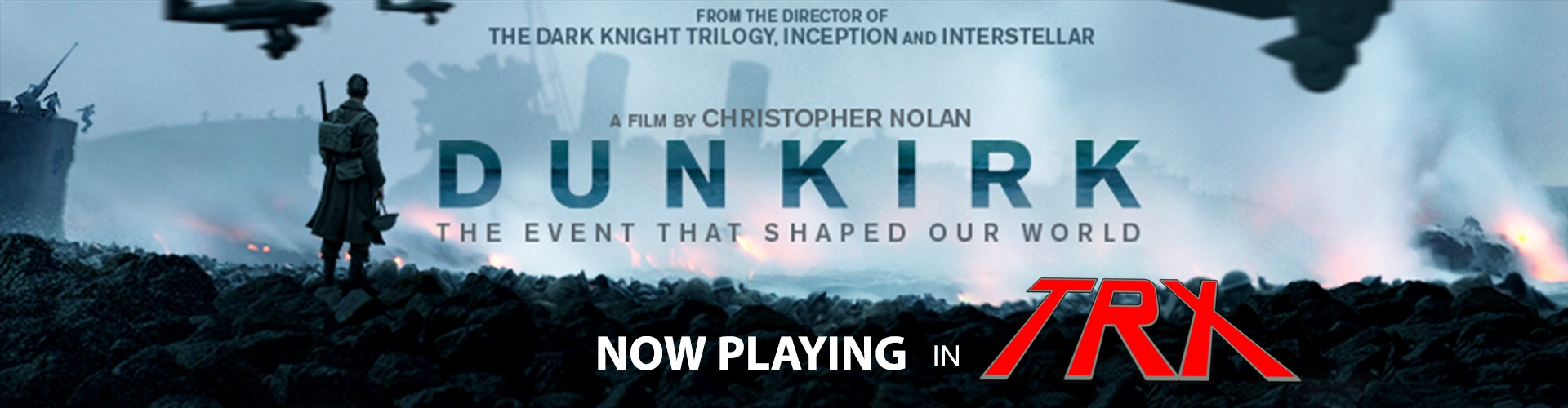 dunkirk-now-playing-TRX