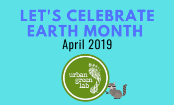 Celebrate Earth Month 2019!