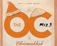 The OC Mix 3 - Have A Very Merry Chrismukkah