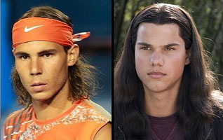 Rafael Nadal and Taylor Lautner.