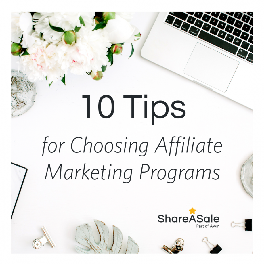10 Tips for Choosing Affiliate Marketing Programs that will Work for You