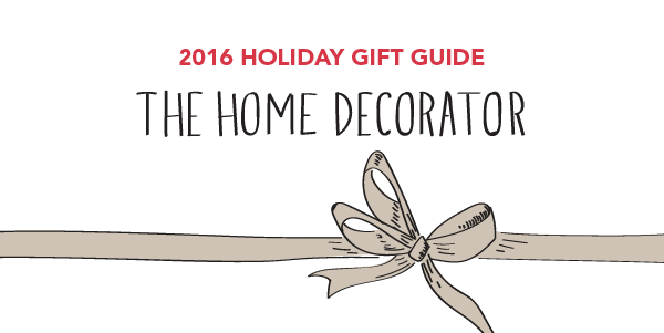 #GiftGuides: Gifts for the Home Decorator