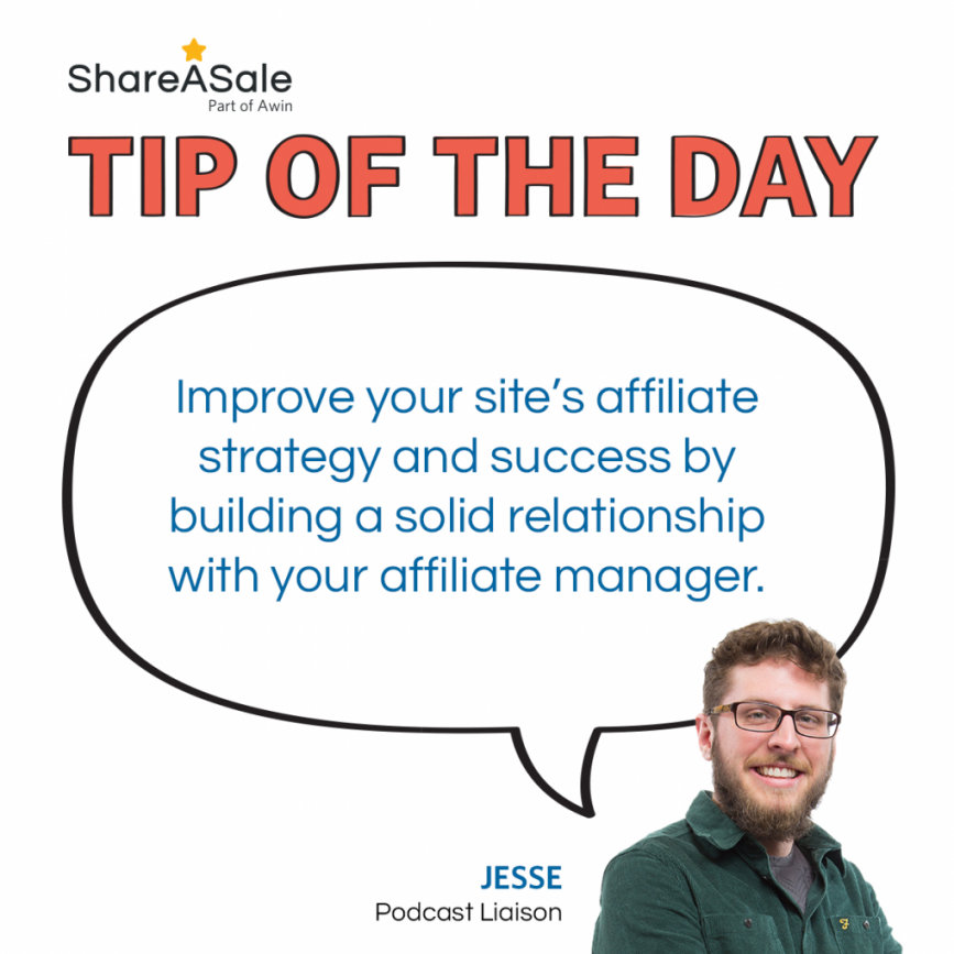 Tip of the Day: Build A Relationship With the Affiliate Manager