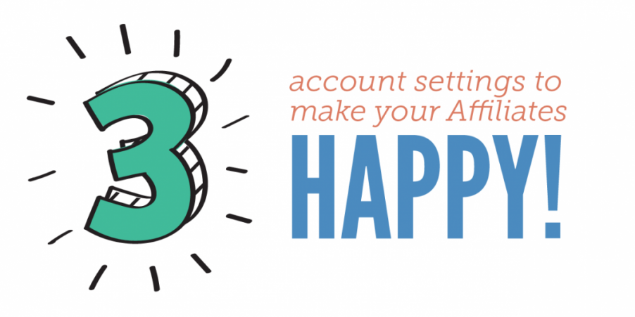 3 Account Settings to Make Prospective Affiliates Happy! - ShareASale Blog