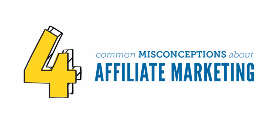 4 Common Misconceptions About Affiliate Marketing - ShareASale Blog