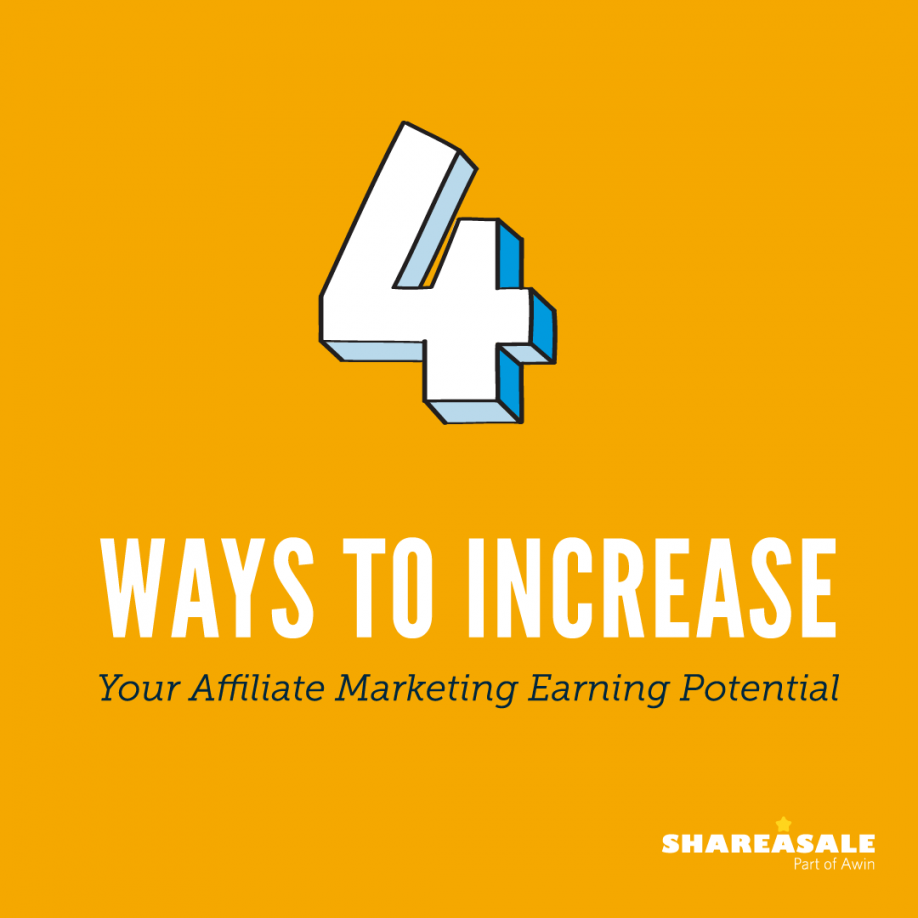 4 Ways to Increase Your Affiliate Marketing Earning Potential