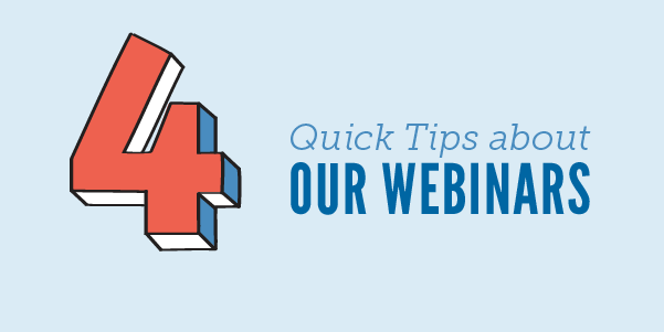 4 Quick Tips About Our Webinars