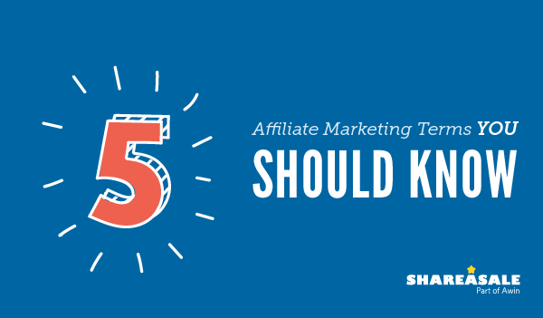 5 Affiliate Marketing Terms You Should Know