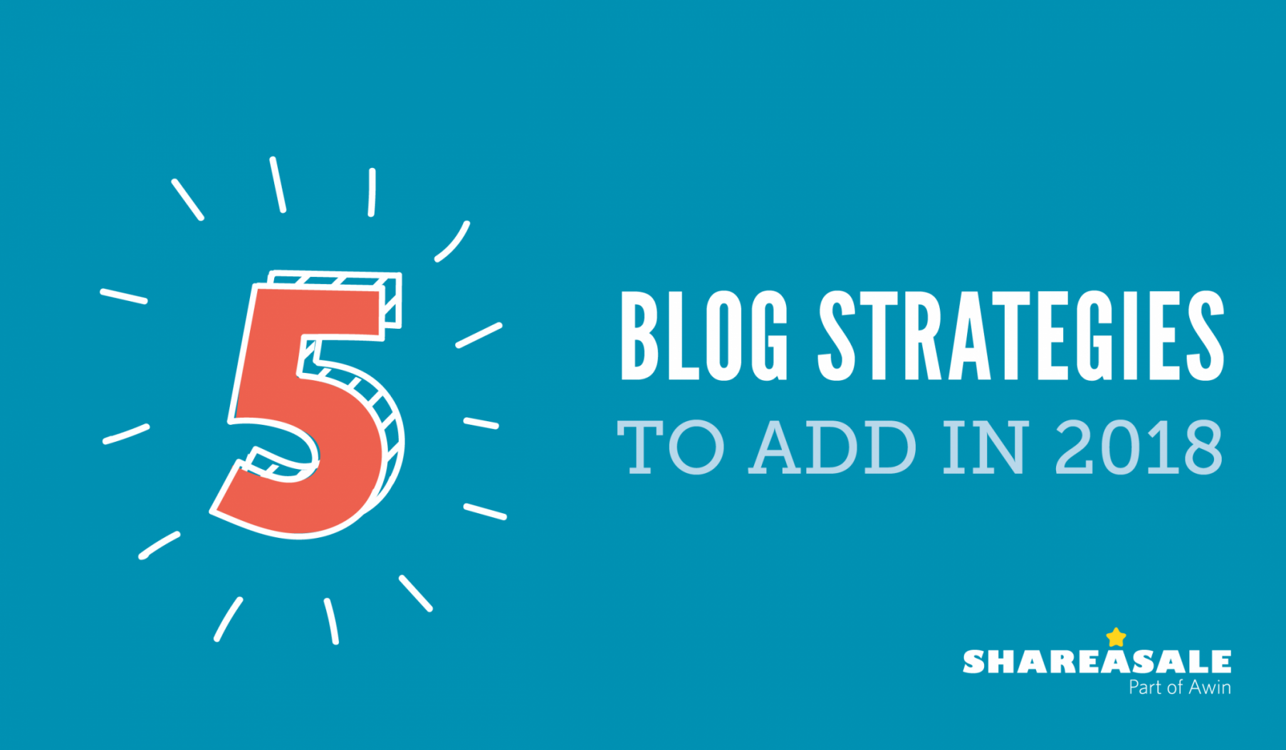 5 Blog Strategies to Add in 2018