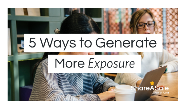 5 Ways to Generate More Exposure for Your Blog
