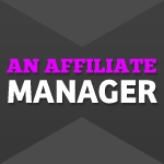 What do I need to start an Affiliate Program? Part 4 of 5: Affiliate Manager