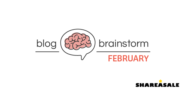 February Blog Brainstorm