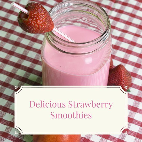 How to Make Delicious Strawberry Smoothies