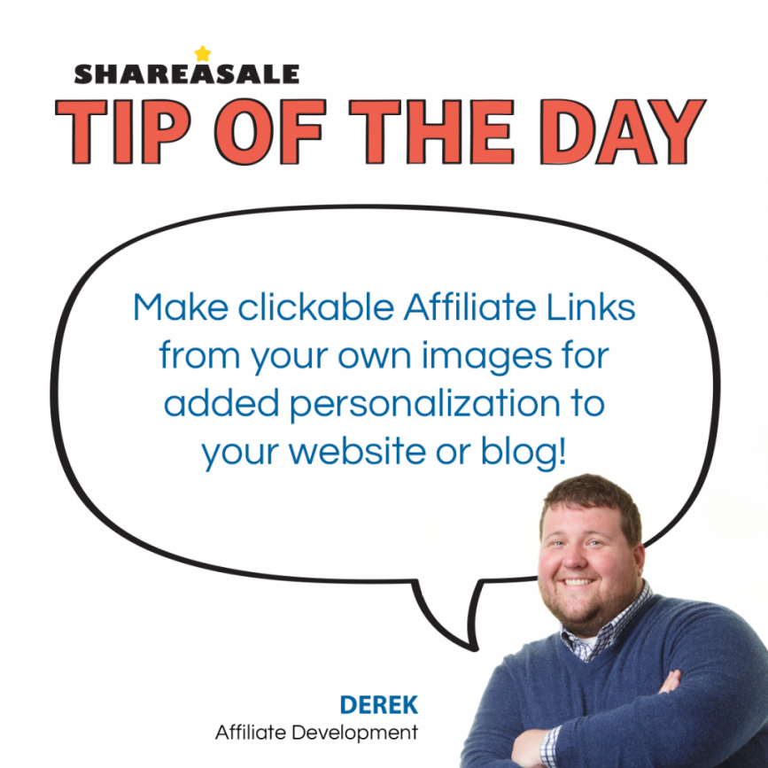 Tip of the Day: Make Links Using Your Own Images - ShareASale Blog