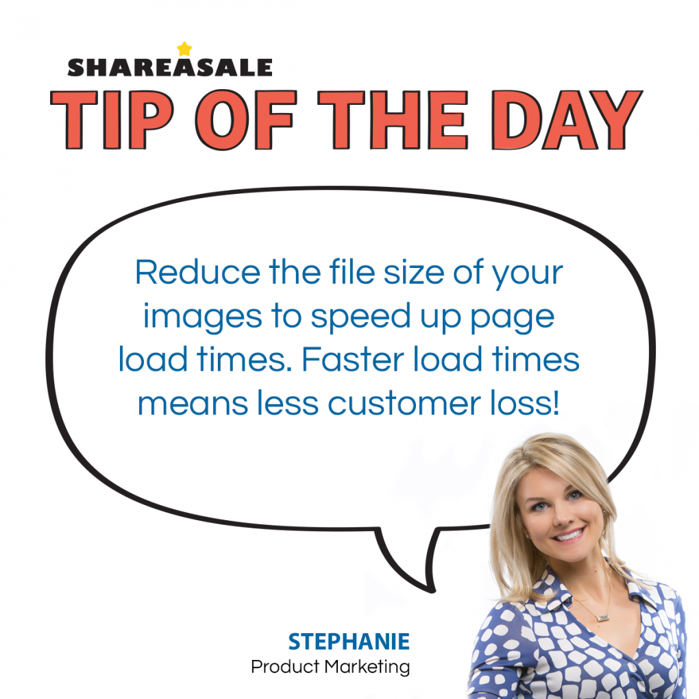 Tip of the Day: Decrease page load time by shrinking file sizes - ShareASale Blog