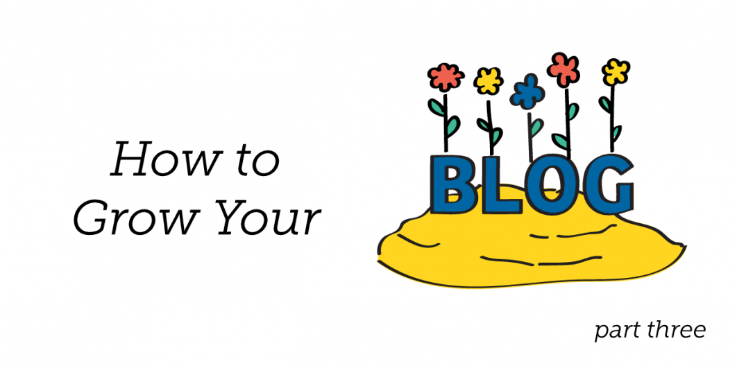 How to Grow Your Blog: Part 3 - Resources on Monetization