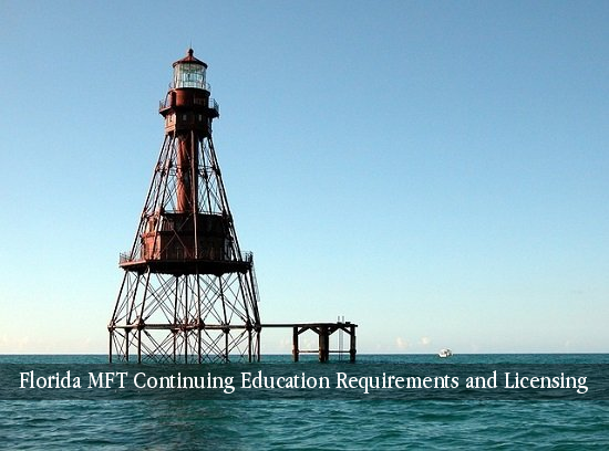 Florida MFT Continuing Education Requirements and Licensing
