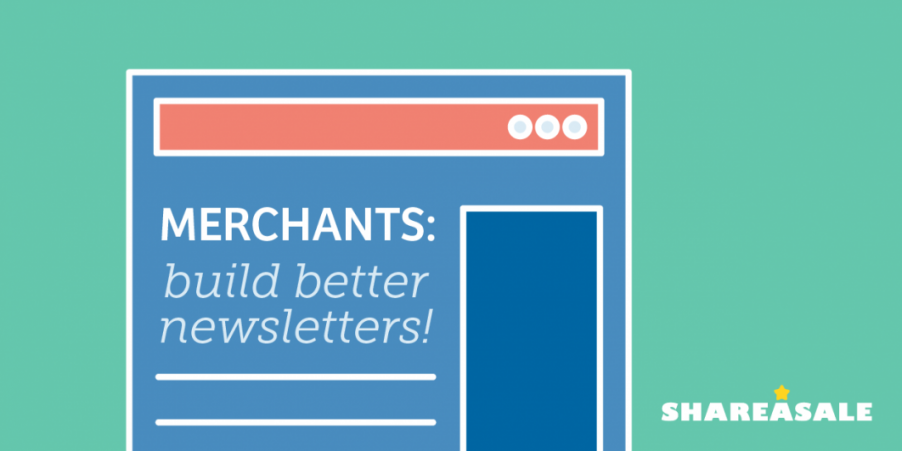Affiliate Outreach: Build Better Newsletters - ShareASale Blog