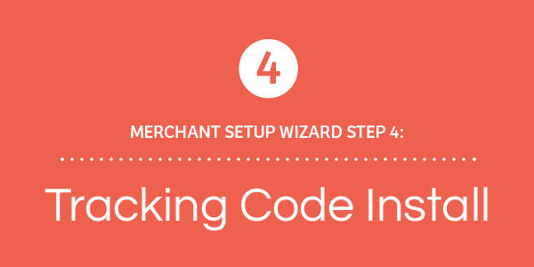 NEXT: Merchant Setup Wizard Walkthrough - Parts 4 and 5: Placing the Tracking Code and Testing