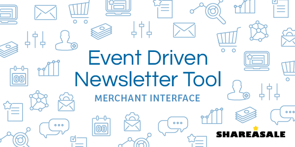 Event Driven Automated Emails - ShareASale Blog