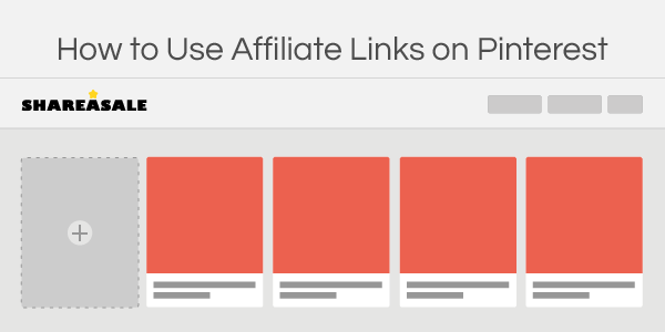 How To Use Affiliate Links on Pinterest - ShareASale Blog