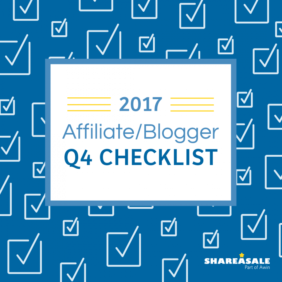 2017 Affiliate/Blogger Q4 Checklist