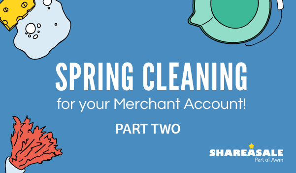 Merchant Account Maintenance - Spring Cleaning Part II