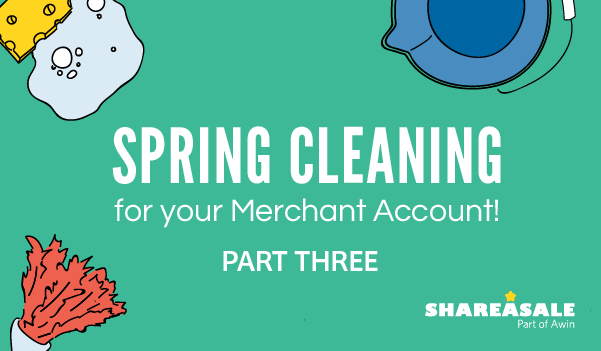 Merchant Account Maintenance - Spring Cleaning Part III