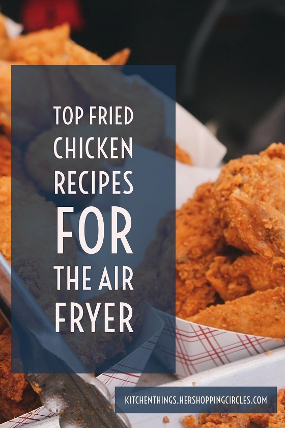 Top Fried Chicken Recipes for the Air Fryer