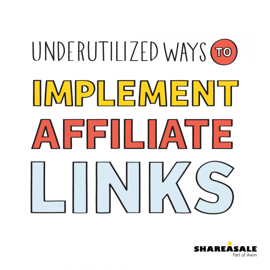 Underutilized Ways to Implement Affiliate Links
