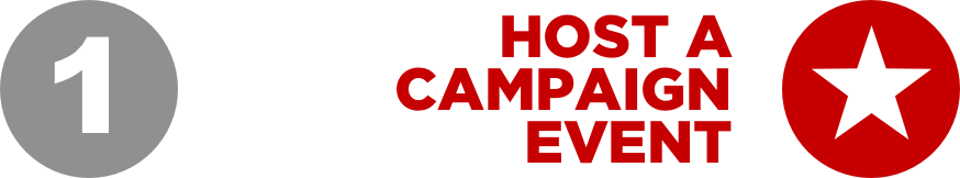 1) Host a Campaign Event