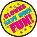 CLOWNS HAVE MORE FUN 1/1 - BUTTONS (3½ IN)  QTY 1