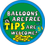 BALLOONS ARE FREE TIPS ARE WELCOME - BUTTONS (3½ IN)  QTY 1