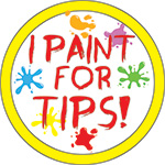 I PAINT FOR TIPS! BUTTON (3.5IN ) QTY 1