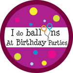 I DO BALLOONS AT BIRTHDAY PARTIES BUTTON (3.5IN ) QTY 1