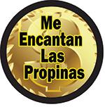 ME ENCANTAN LAS PROPINAS BUTTON (3.5IN ) QTY 1