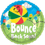 Bounce Back Soon (18in)  QTY 10