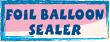 FOIL BALLOON SEALER