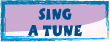 SING-A-TUNE