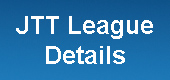 JTT League Details