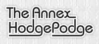 The Annex HodgePodge
