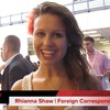 Rhianna Shaw, Foreign Correspondent