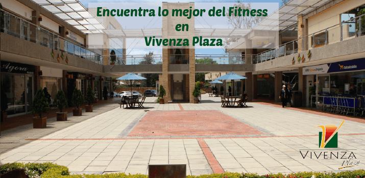Encuentra lo mejor del Fitness en Vivenza Plaza