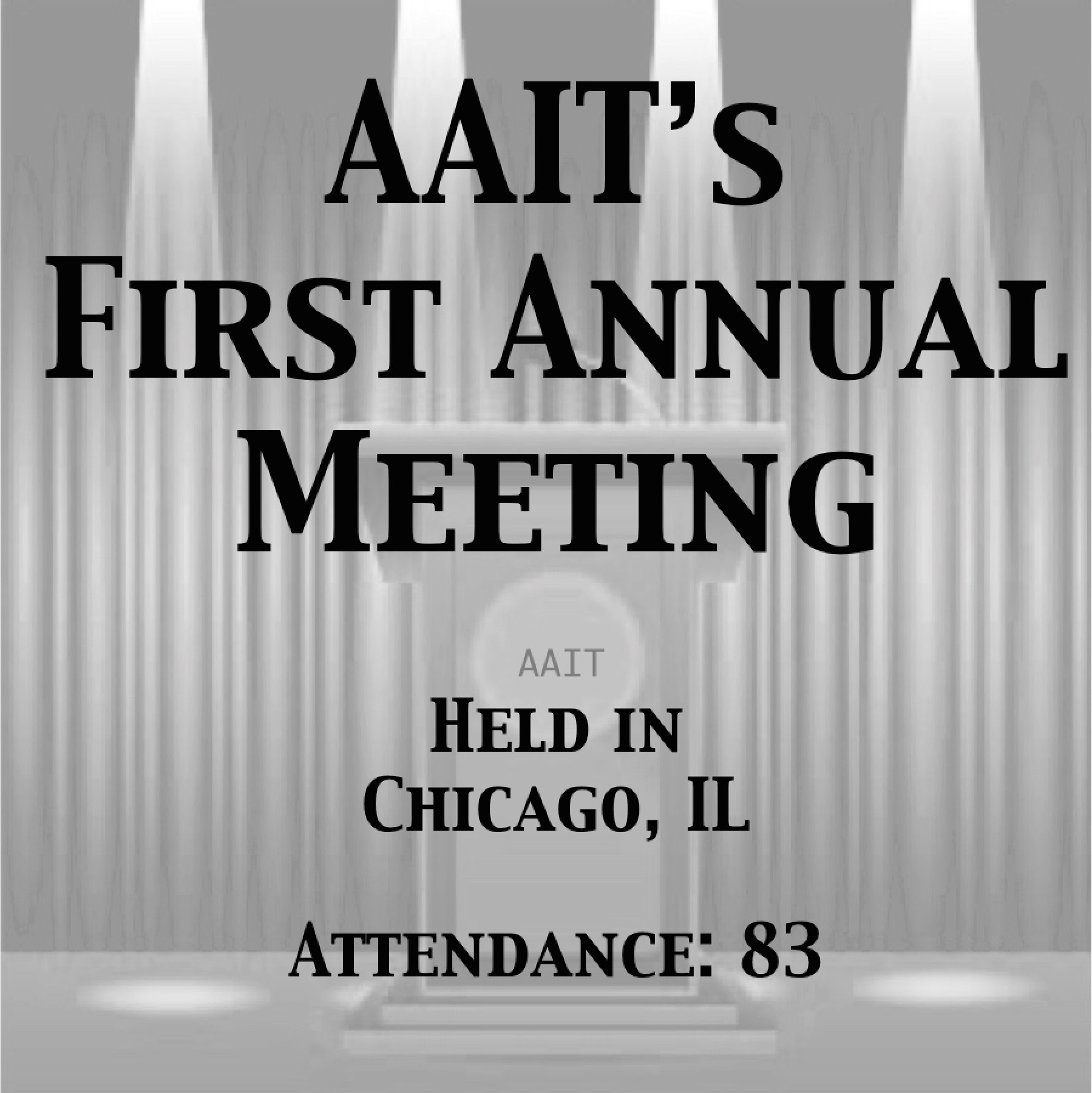 1955 First AAIT Annual Meeting Held