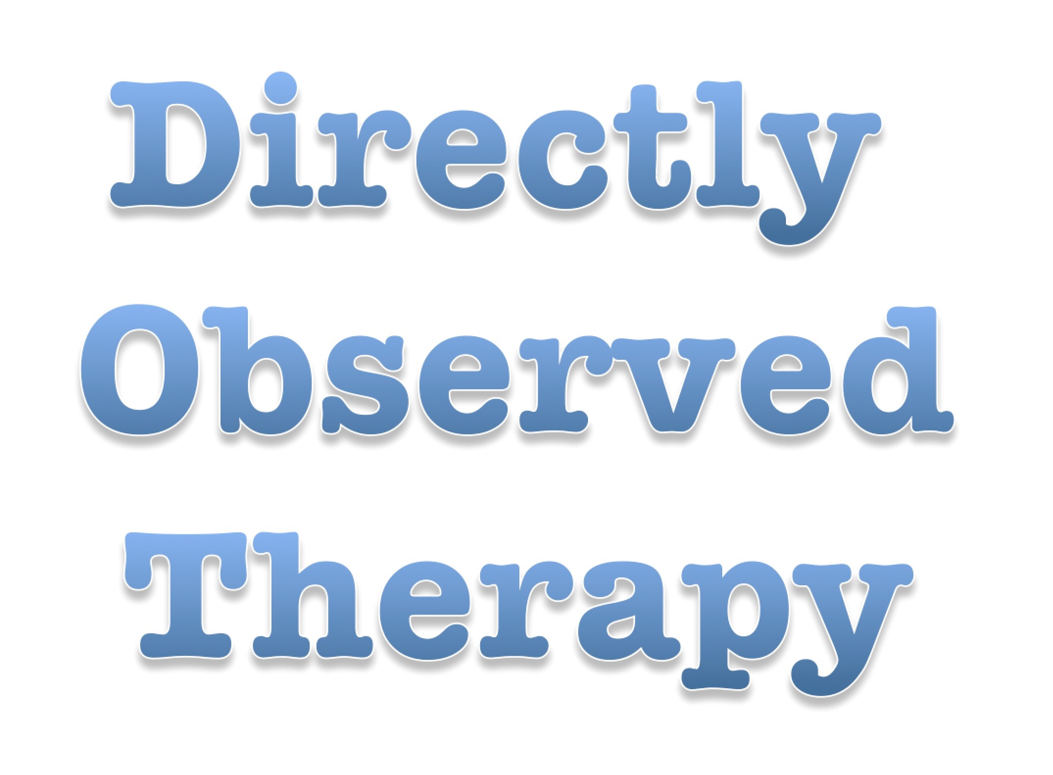 Directly Observed Therapy