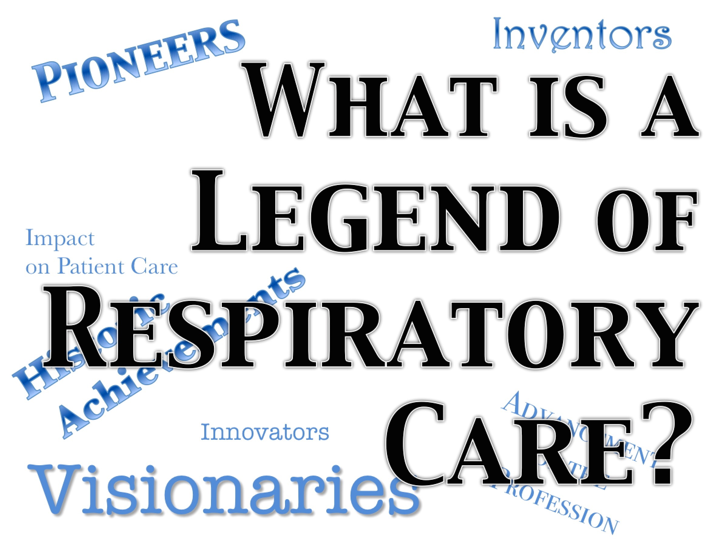 What is a Legend of Respiratory Care?