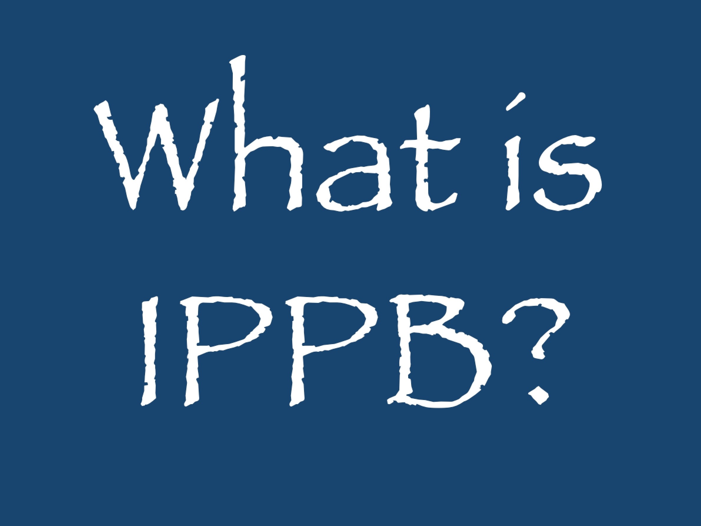What is IPPB?