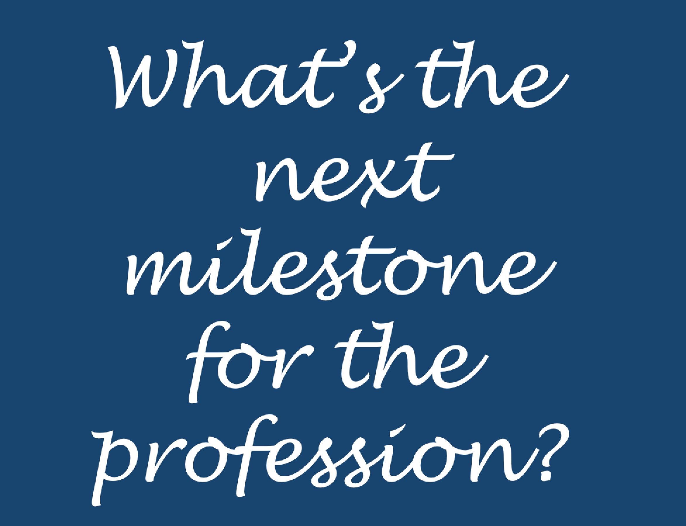 Future Milestones?
