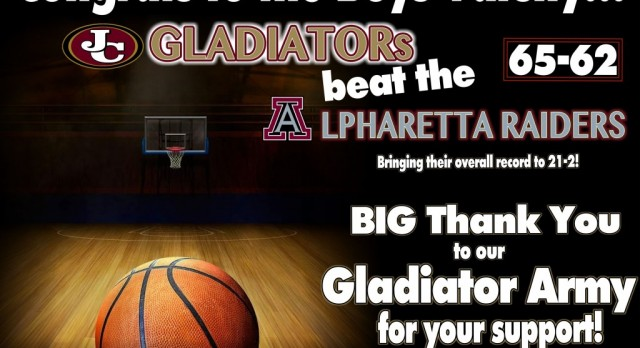JCHS Varsity beats Alpharetta 65-62 – Thank you Gladiator Army for your support!!