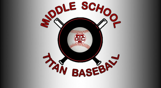 Now Covering MIDDLE SCHOOL TITAN BASEBALL